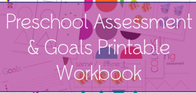 Free Printable Preschool Assessment & Goals Workbook!!