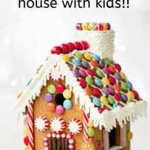 Awesome tips for making the best gingerbread house with your kids!