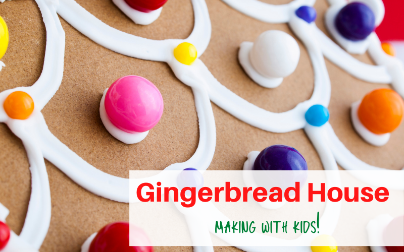 Tips for Making a Gingerbread House with Kids.