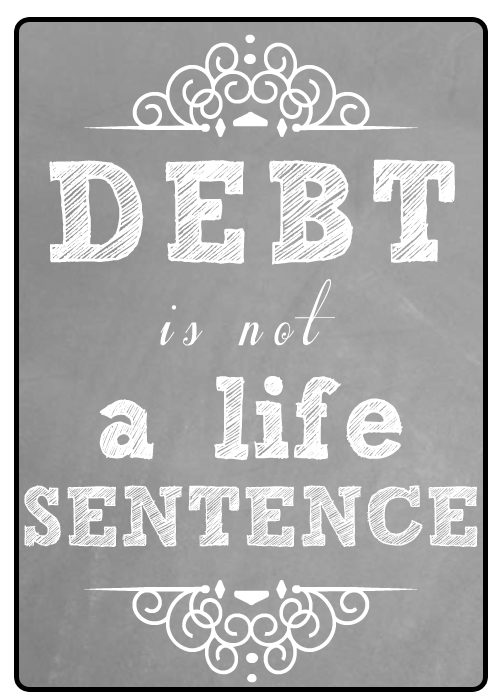 Debt is not a life sentence