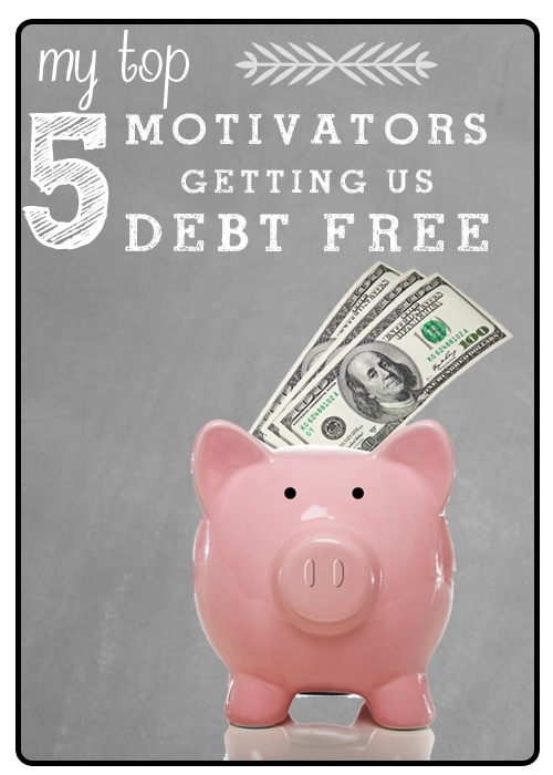 Debt is NOT a life sentence. Here are my top 5 motivators getting us debt free!!