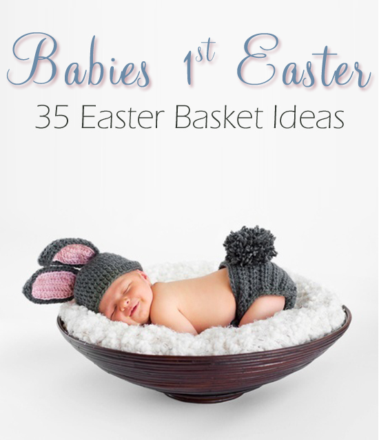35 easter basket ideas for newborns one beautiful home a great list of items to include in your babies 1st easter basket negle Image collections