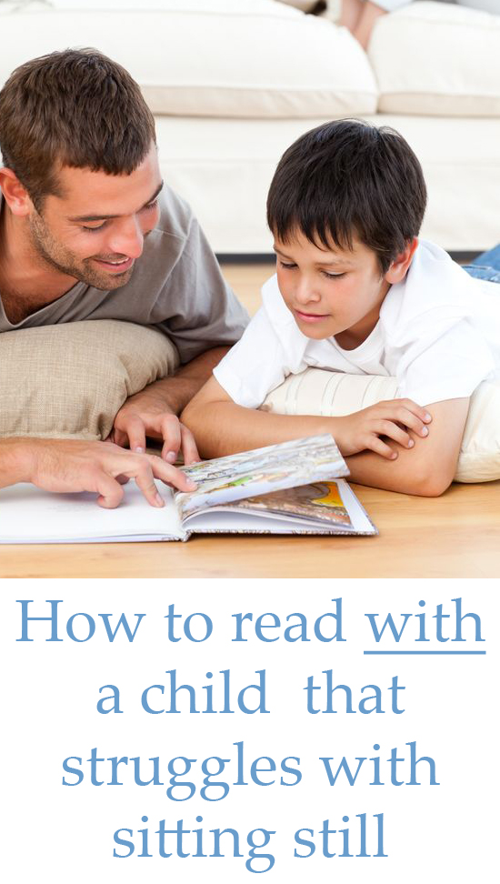 How to read with a child who struggles with sitting still.
