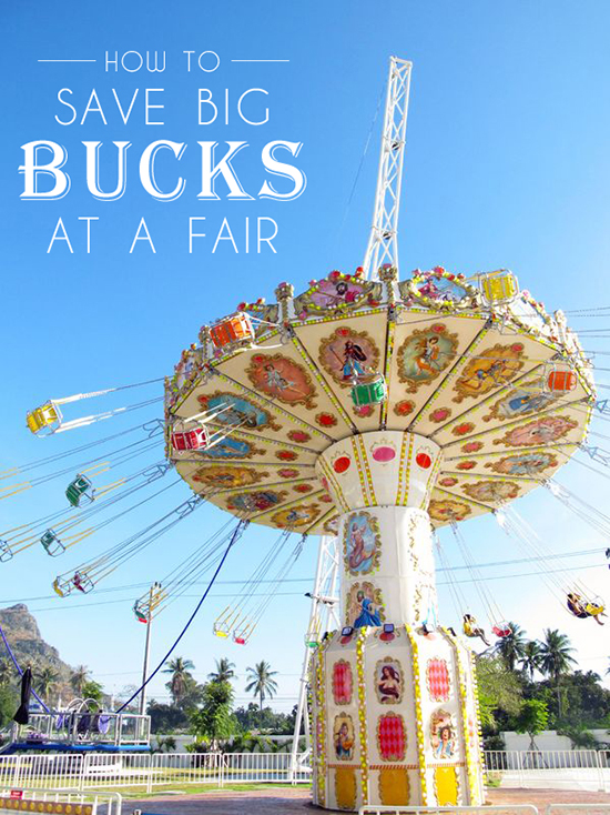 Some of the best adivce - to help you save money at local or state fairs!
