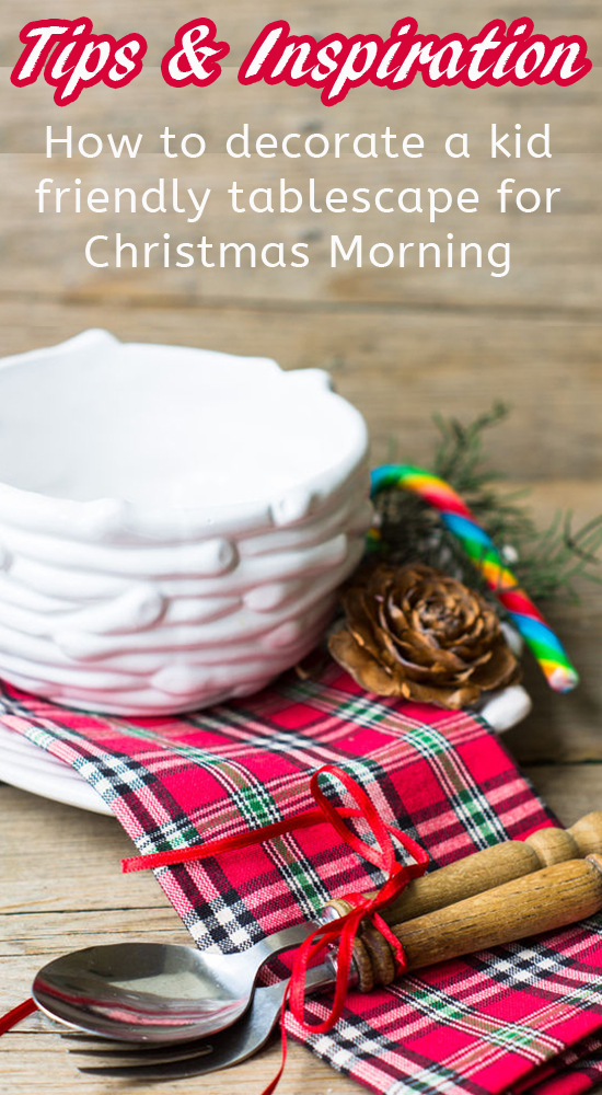 How to decorate a really fun and kid friendly table for Christmas Morning & Christmas Morning Table settings \u0026 Tips » One Beautiful Home