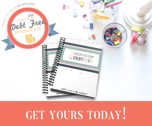 2016 Soon-To-Be Debt Free Get your Workbook Today
