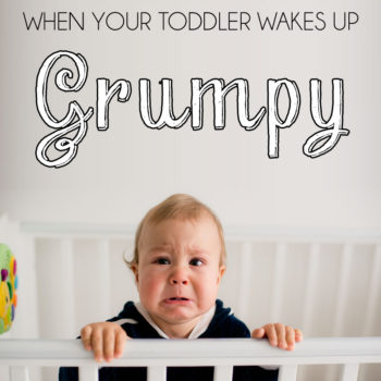 Toddler wakes up grumpy