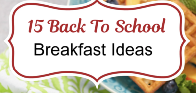 15 Back to school breakfast ideas!