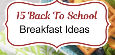15 Back to school breakfast ideas!