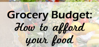 Grocery Budget: How I Make It Work!