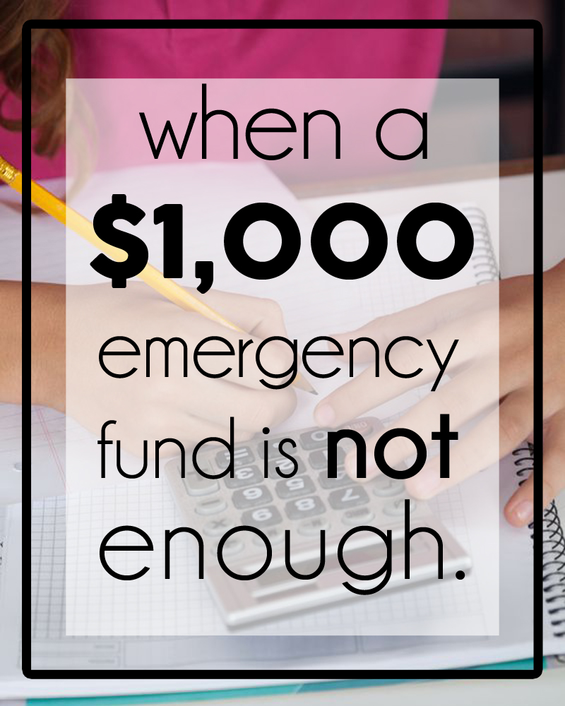 when a $1000 emergency fund is not enough